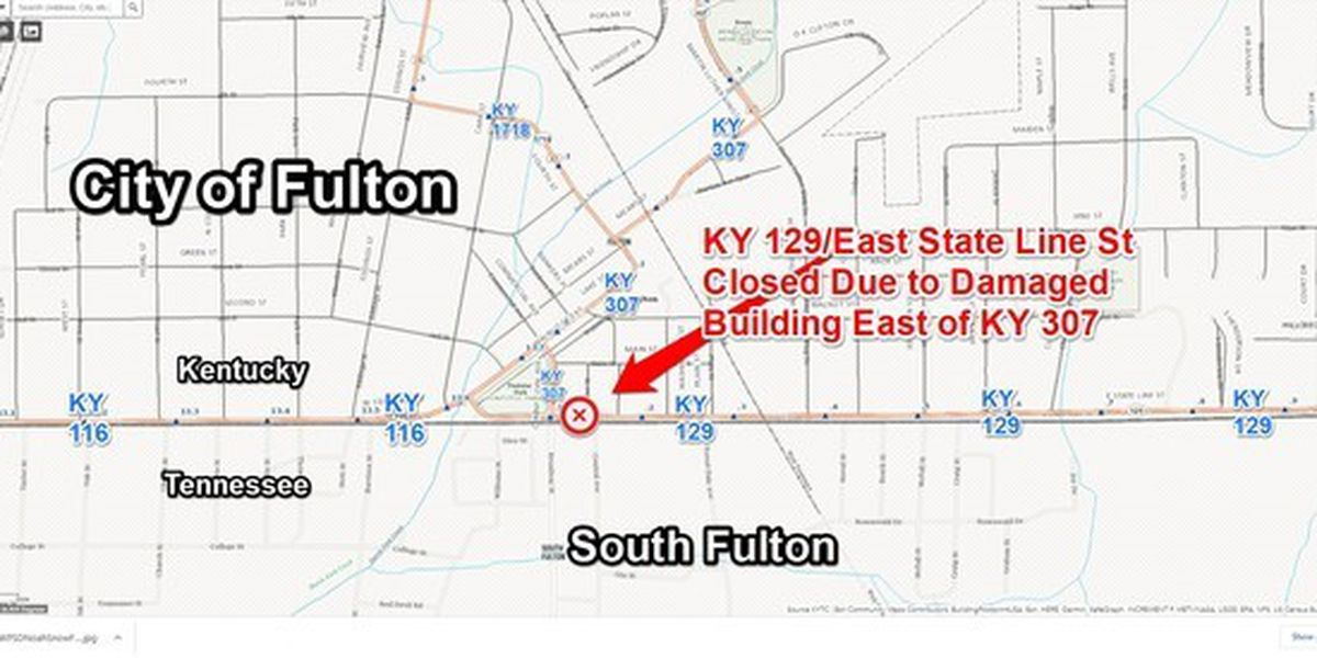 KY 129/East State Line St. in Fulton closed due to damaged building