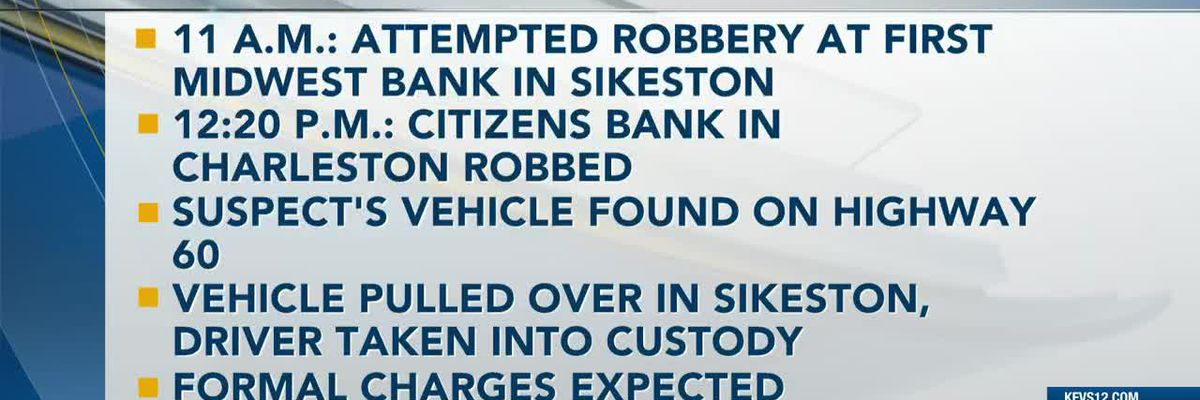 Man accused of attempted bank robbery in Sikeston, bank robbery in Charleston, Mo.