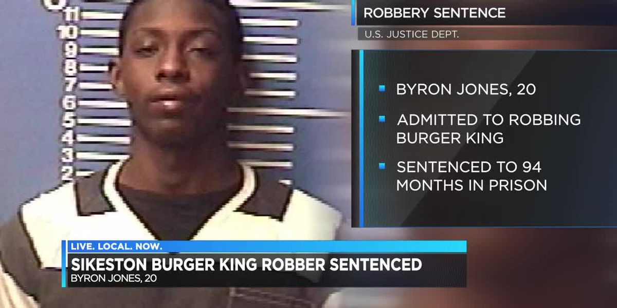 Sikeston, MO man sentenced to 94 months for robbery of Burger King